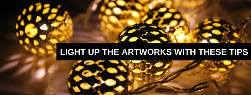 Light Up the Artworks With These Tips