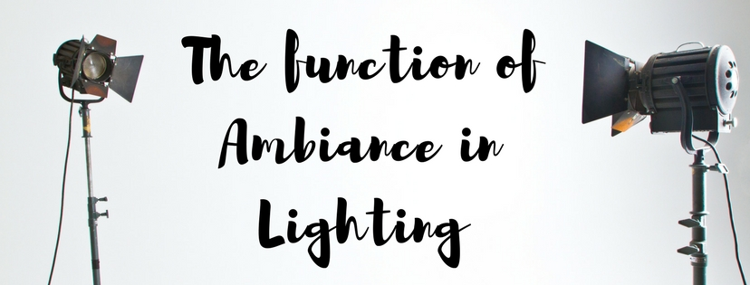The function of Ambiance in lighting