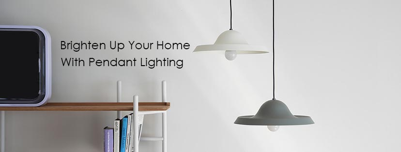 Brighten Up Your Home With Pendant Lighting