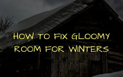 How to Fix Gloomy Room for winter