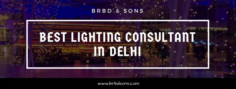 Best Lighting Consultant in Delhi