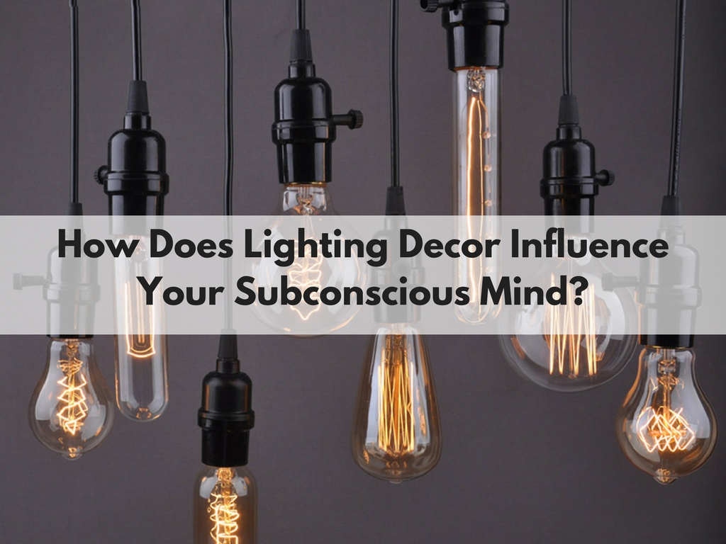How does lighting decor influence your subconscious mind