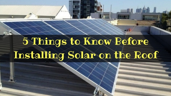5 Things to Know Before Installing Solar on the Roof
