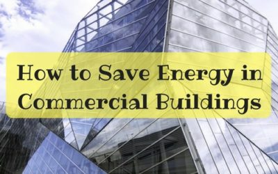 How to Save Energy in Commercial Buildings?