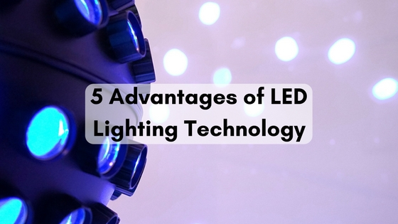 5 Advantages of LED Lighting Technology