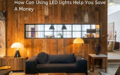 How Can Using LED Lights Help You Save Money