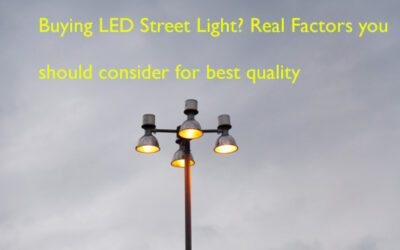 Buying LED Street Light? Real Factors you should consider for best quality