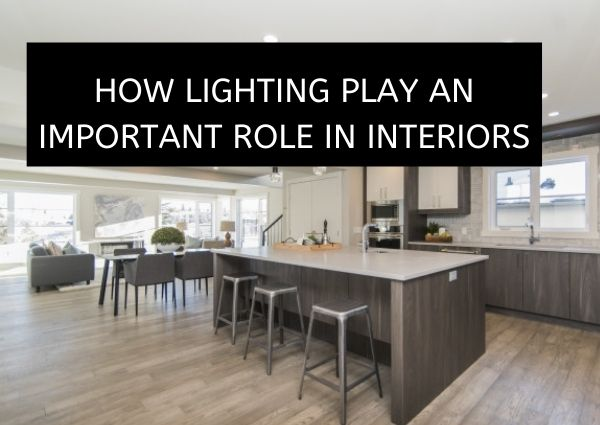 how-lighting-play-an-important-role-in-interiors