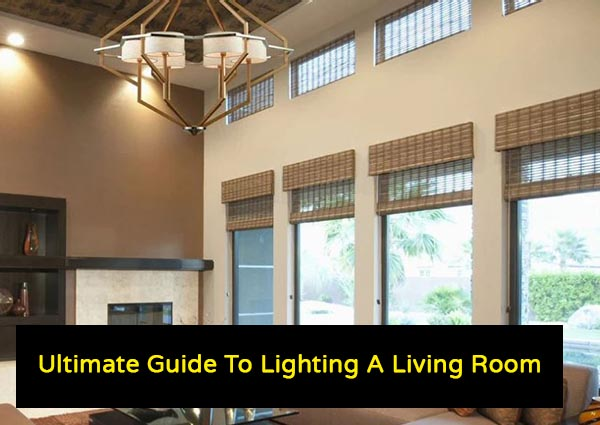 Ultimate Guide To Lighting A Living Room